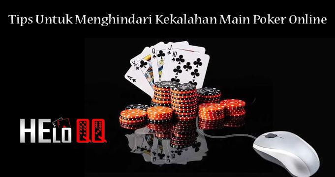 Tips Untuk Menghindari Kekalahan Main Poker Online